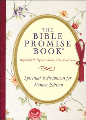 The Bible Promise Book: Spiritual Refreshment for Women Edition  -