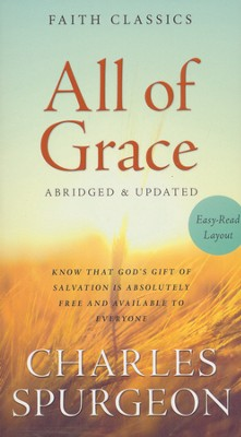 All of Grace: Know That God's Gift of Salvation Is Absolutely Free and Available to Everyone  -     By: Charles H. Spurgeon