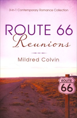 Route 66 Reunions: 3-in-1 Contemporary Romance Collection  -     By: Mildred Colvin