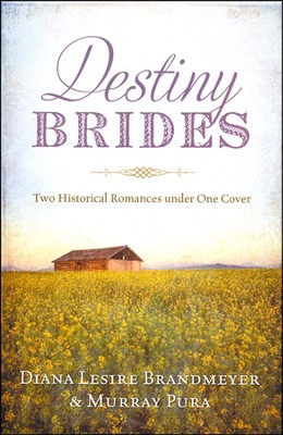 Destiny Brides    -     By: Diana Brandmeyer, Murray Pura