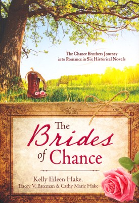 The Brides of Chance Collection, 6 Volumes in 1   -     By: Cathy Hake, Tracey Bateman, Kelly Hake