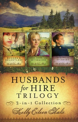 Husbands for Hire Trilogy  -     By: Kelly Hake