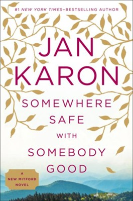 Somewhere Safe with Somebody Good, Mitford Series #10   -     By: Jan Karon