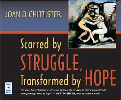 Scarred by Struggle, Transformed by Hope  -     By: Joan D. Chittister