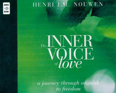 The Inner Voice of Love: A Journey Through Anguish to Freedom  -     By: Henri J.M. Nouwen, Murray Bodo
