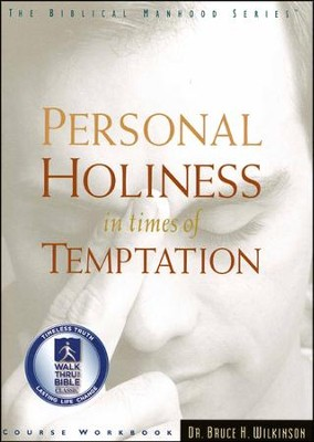 Personal Holiness In Times Of Temptation, Study Guide  -     By: Bruce Wilkinson