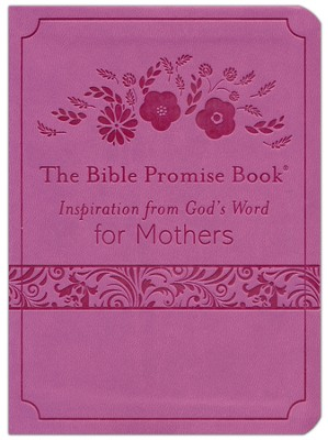 Bible Promise Book: Inspiration from God's Word for Mothers  -
