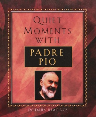 Quiet Moments with Padre Pio: 120 Readings  -     By: Patricia Treece