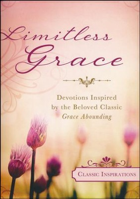 Limitless Grace: Devotions Inspired by the Beloved Classic Grace Abounding  -