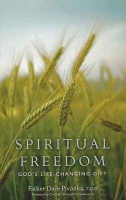 Spiritual Freedom: God's Life-Changing Gift  -     By: Dave Pivonka T.O.R.