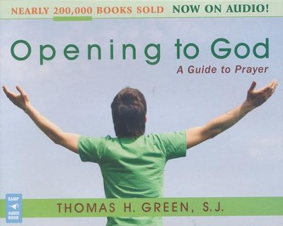 Opening to God: A Guide to Prayer, Audio on CD   -     By: Thomas Green S.J.