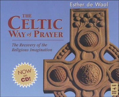 The Celtic Way of Prayer: The Recovery of the Religious Imagination  -     By: Esther de Waal
