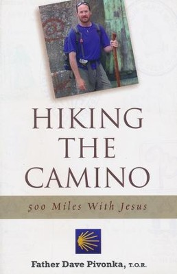 Hiking the Camino  -     By: Dave Pivonka