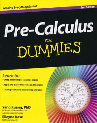 Pre-Calculus For Dummies  -     By: Yang Kuang, Elleyne Kase