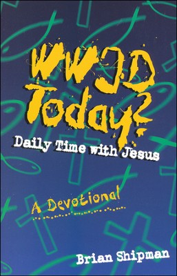 WWJD Today? Daily Time with Jesus   -     By: Brian Shipman