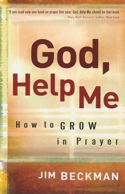 God, Help Me  -     By: Jim Beckman