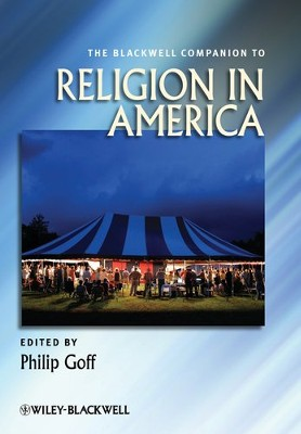 The Blackwell Companion to Religion in America  -     Edited By: Philip Goff     By: Philip Goff(Ed.)