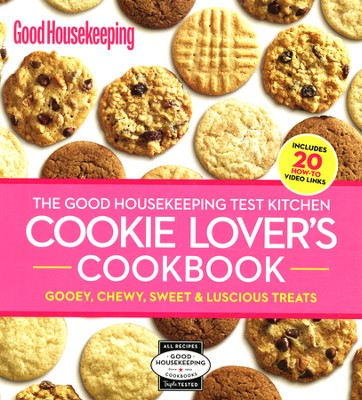 The Good Housekeeping Test Kitchen Cookie Lover's Cookbook: Gooey, Chewy, Sweet & Luscious Treats  -     By: The Editors of Good Housekeeping
