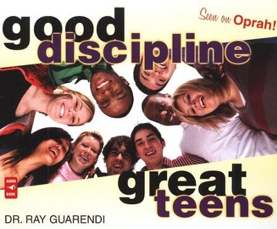Good Discipline, Great Teens, Audiobook on CD   -     By: Ray Guarendi