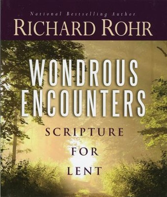 Wondrous Encounters: Scripture for Lent  -     By: Richard Rohr
