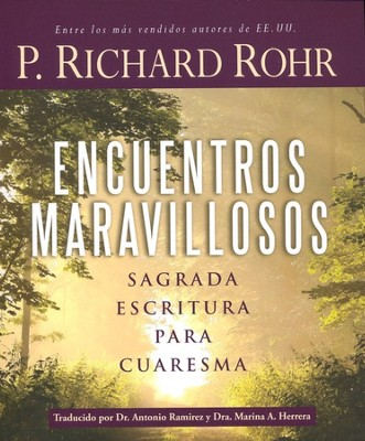 Encuentros Maravillosos: Sagrada Escritura para Cuaresma  (Wondrous Encounters: Scripture for Lent)  -     By: Richard Rohr