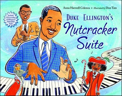 Duke Ellington's Nutcracker Suite with CD   -     By: Anna Harwell Celenza