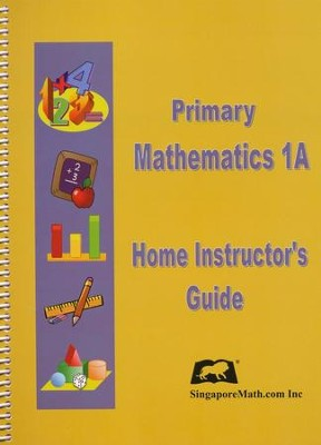 Singapore Math Primary Math Home Instructor's Guide 1A   -