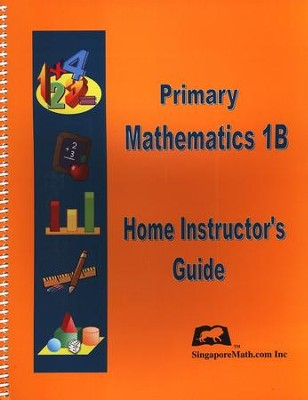 Singapore Math Primary Math Home Instructor's Guide 1B   -