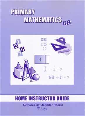 Singapore Math Primary Math Home Instructor's Guide 6B   -