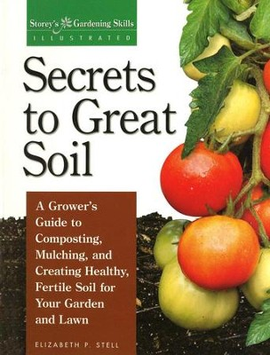 Secrets to Great Soil Paperback   -     By: Elizabeth P. Stell