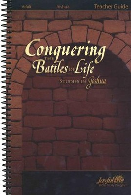 Joshua: Conquering the Battles of Life, Youth2 to Adult Bible Study, Teacher Guide  -