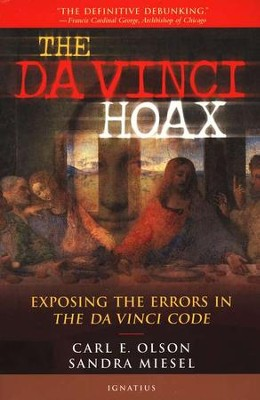 The Da Vinci Hoax: Exposing the Errors in The DaVinci   Code  -     By: Carl E. Olson, Sandra Miesel