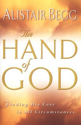 The Hand of God  -     By: Alistair Begg
