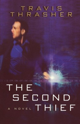 The Second Thief  -     By: Travis Thrasher