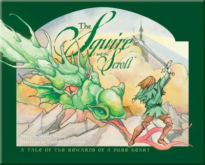 The Squire and the Scroll: A Tale of the Rewards of a Pure Heart    -     By: Jennie Bishop