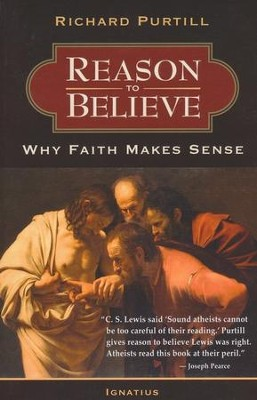 Reason to Believe  -     By: Richard Purtill