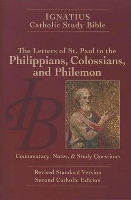 Ignatius Catholic Study Bible: Philippians, Colossians and Philemon  -