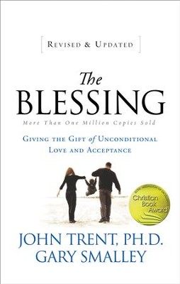The Blessing: Giving the Gift of Unconditional Love and Acceptance - eBook  -     By: John Trent Ph.D., Dr. Gary Smalley