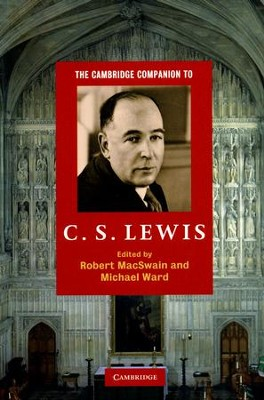 The Cambridge Companion to C.S. Lewis   -     Edited By: Robert MacSwain, Michael Ward     By: Edited by Robert MacSwain & Michael Ward