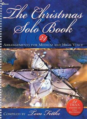 Christmas Solo Book, 24 Arrangements for Medium and High Voice    -     By: Tom Fettke
