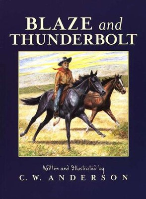 Blaze and Thunderbolt                             -     By: C.W. Anderson