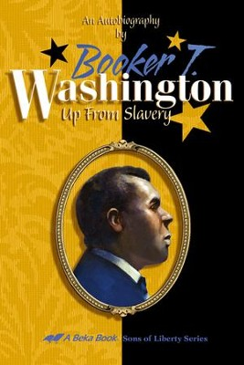 Booker T. Washington: Up from Slavery   -