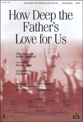 How Deep The Father's Love For Us, Anthem  -     By: Dennis Allen