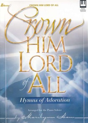 Crown Him Lord of All   -     By: Marilynn Ham