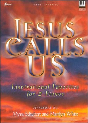 Jesus Calls Us: Inspirational Favorites for 2 Pianos  -     By: Marilyn White, Myra Schubert