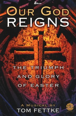 Our God Reigns: The Triumph and Glory of Easter, Musical   -