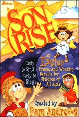 Son Rise: An Easter Praise and Worship Service for Children of All Ages  -