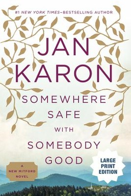 Somewhere Safe with Somebody Good, Mitford Series #10 Large Print   -     By: Jan Karon