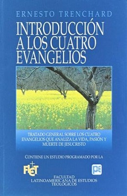 Introducción a los Cuatro Evangelios - Flet  (Introduction to the Four Gospels - Flet)  -     By: Ernesto Trenchard