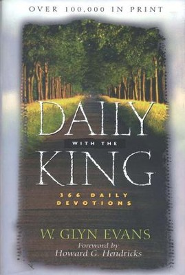 Daily with the King   -     By: W. Glyn Evans